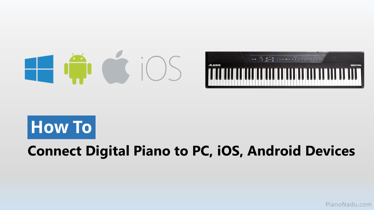 how to connect your digital piano to pc ios android devices. Black Bedroom Furniture Sets. Home Design Ideas